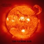 The Fucking Sun